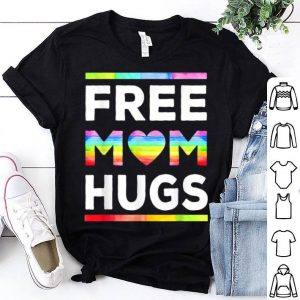 Free Mom Hugs Gay Pride LGBT For Mom Grandma shirt