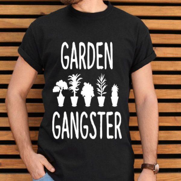 Garden Gangster - Gardening For Gardeners shirt