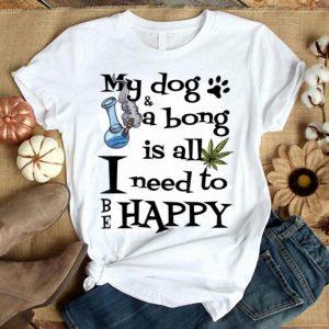 Happy Dog Lover Marijuana For Weed Dog Mom And Dad shirt