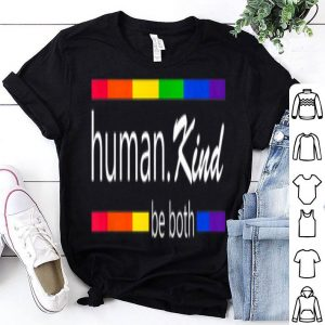 Humankind LGBT Be Both Support Love For All shirt