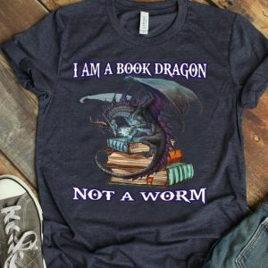 I Am Book Dragon Not A Worm Funny Book Worm shirt
