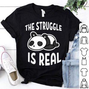 Lazy Panda The Struggle Is Real shirt