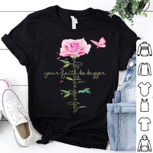 Let Your Faith Be Bigger Than Your Fear Breast Cancer Ribbon shirt