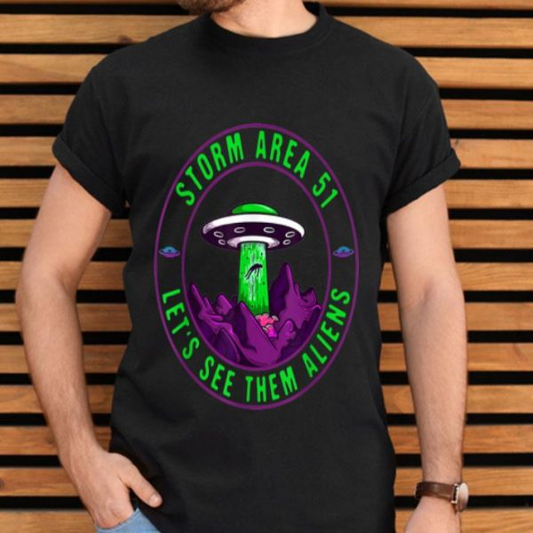 Let's See Them Aliens They Can't Stop Us All Area 51 shirt