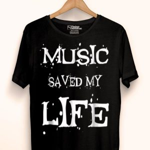 Music Lover Saved My Life Music Lovers shirt