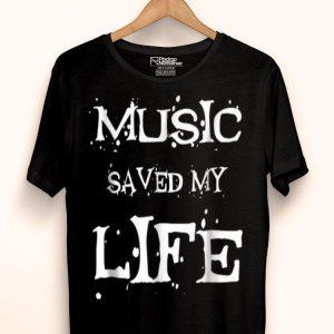 Music Lover Saved My Life Music Lovers shirt