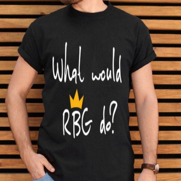 Notorious Ruth Bader Ginsburg What Would RBG Do shirt