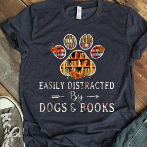 Paw Dog Easily Distracted By Dogs And Book Book Dog shirt