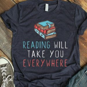 Reading Will Take You Everywhere Book Readers Shop shirt