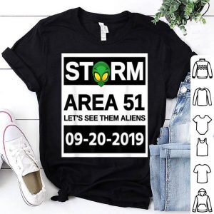 Storm Area 51 Lets See Them Aliens 09-20-2019 shirt
