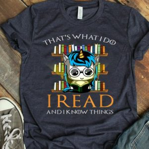 That'S What I Do I Read And I Know Things Book Lover shirt