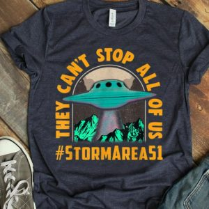 They Can't Stop All Of Us! Storm Area 51 shirt