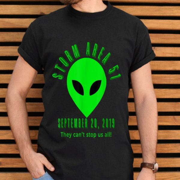 They Can't Stop Us All Storm Area 51 shirt