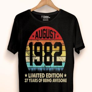 Awesome August 1982 37 Years Old 37th Birthdays shirt