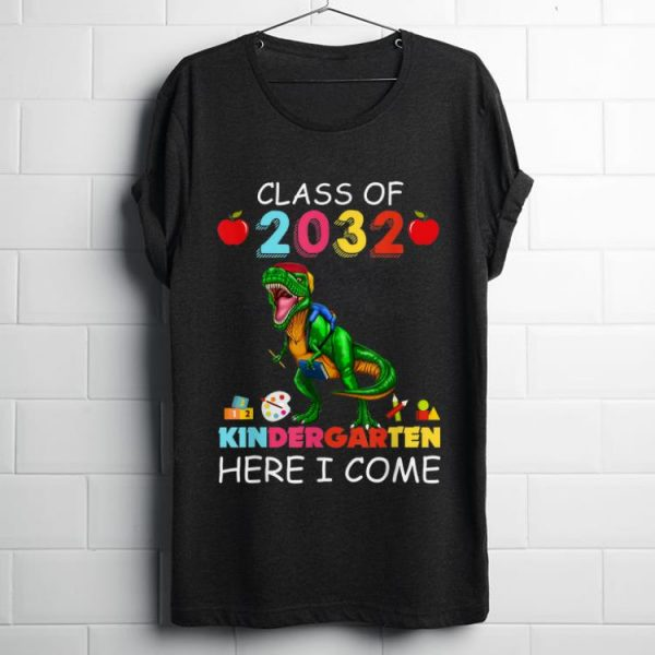 Awesome Class Of 2032 Kingdergarten Here I Come shirt