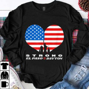 Awesome El Paso Dayton Strong Heart American Flag shirt
