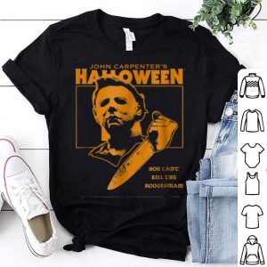 Awesome Halloween You Can't Kill The Boogeyman shirt