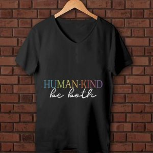 Awesome Humankind Be Both shirt