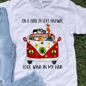 Awesome On A Dark Desert Highway Cat Feel Cool Wind In My Hair shirt