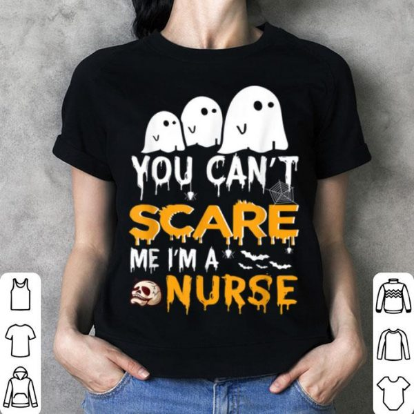 Awesome You can't scare me I'm a nurse Ghost Funny Nursing Halloween shirt