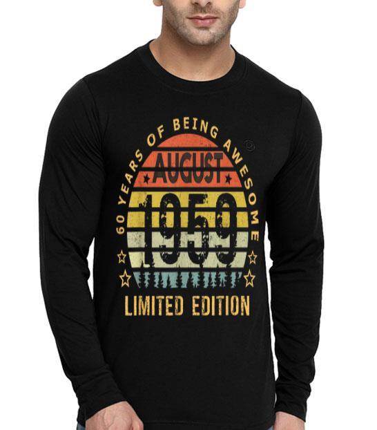 Born August 1959 Limitededition 60th Birthdays shirt