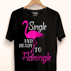Flamingo Pun Single And Ready To Flamingle shirt
