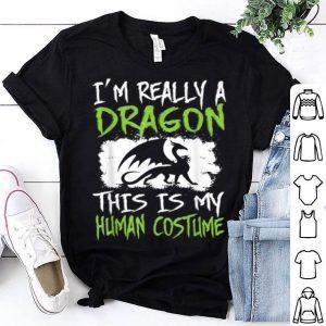Funny I'm Really A Dragon Halloween This Is My Human shirt