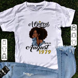 Hot A Queen Was Born In August 1979 shirt