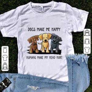 Hot Chocolate Lab Dog Make Me Happy Humans Make My Head Hurt shirt
