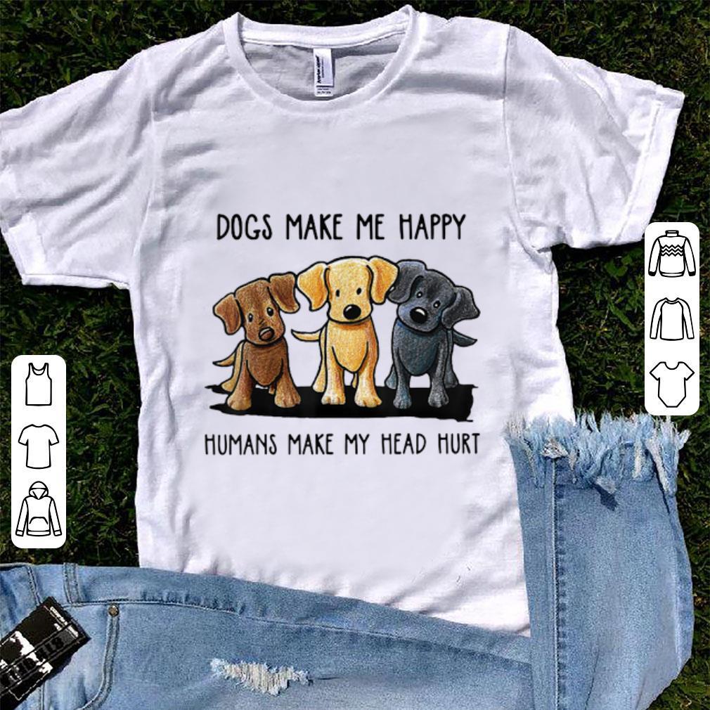 Hot Chocolate Lab Dog Make Me Happy Humans Make My Head Hurt shirt 1 - Hot Chocolate Lab Dog Make Me Happy Humans Make My Head Hurt shirt
