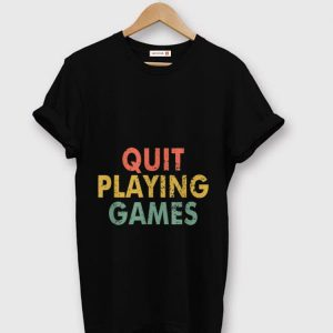 Hot Vintage Quit Playing Games shirt