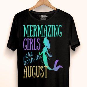Mermazing Girls Are Born In August Cute Mermaid shirt
