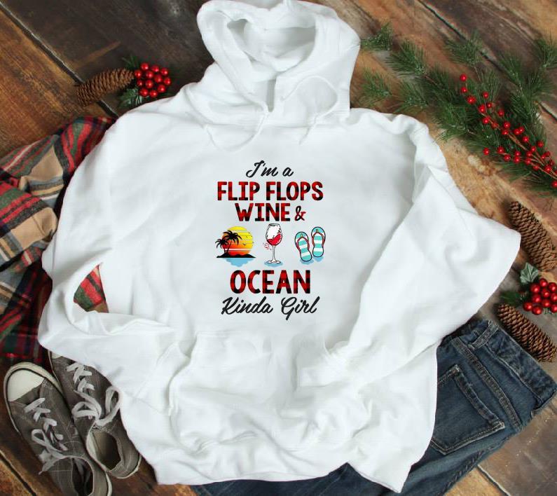 Nice I m A Flip Flops Wine And Ocean Kinda Girl shirt 1 - Nice I'm A Flip Flops Wine And Ocean Kinda Girl shirt