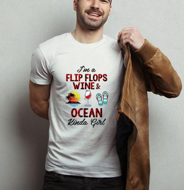 Nice I'm A Flip Flops Wine And Ocean Kinda Girl shirt