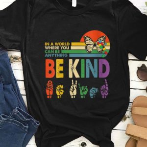 Nice In A World Where You Can Be Anything Be Kind Butterfly Vintage shirt
