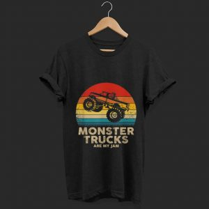 Nice Monster Truck Are My jam Vintage shirt