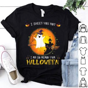 Official I Sheet You Not I'm So Ready For Halloween Boo Witch Costume shirt