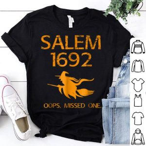 Official Salem Witch Trials Funny Oops Missed One Halloween shirt