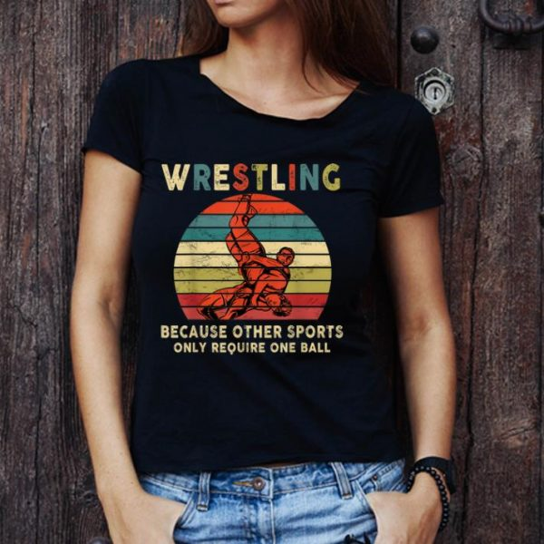 Official Vintage Wrestling Because Other Sports Only Require One Ball shirt