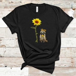 Official You Are My Sunshine Raccoons Sunflower shirt