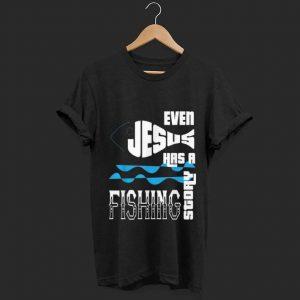 Top Even Jesus Has A Fishing Story shirt
