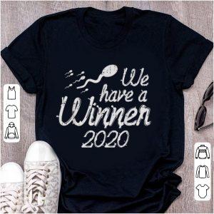 Top Sperm We Have A Winner 2020 shirt