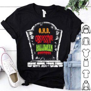 Beautiful Halloween O.h.d Obessessive Haloween Disorder Grave Stone shirt