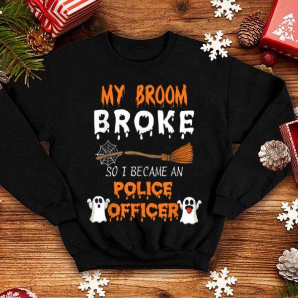 Hot My Broom Broke So I Became A Police Officer Halloween shirt