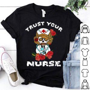 Hot Sugar Skull Halloween Trust Your Nurse shirt