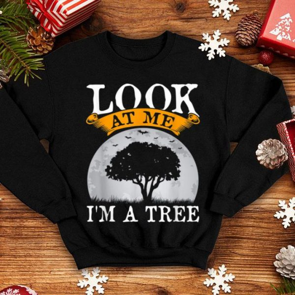 Look At Me I'm A Tree Funny Halloween Party Costume shirt