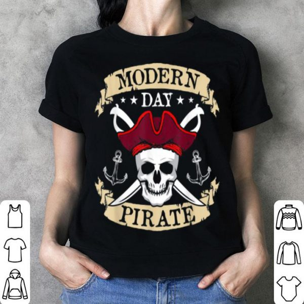 Modern Day Pirate Funny Halloween Party Costume shirt