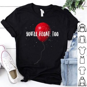 You'll Float, Too Halloween Clown Movie shirt