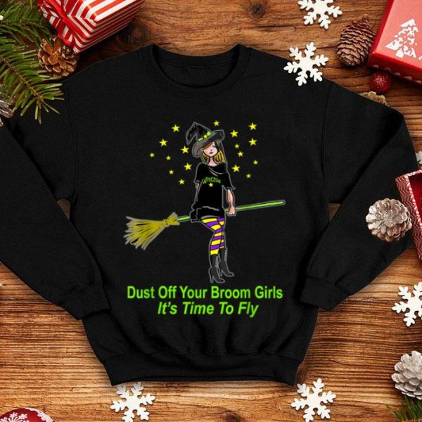 Funny DUST OFF YOUR BROOM HALLOWEEN WITCH TIME TO FLY GIFT shirt