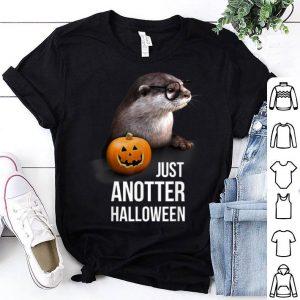 Nice Just Anotter Halloween - Funny Halloween Otter shirt